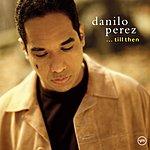 Danilo Perez ...Till Then