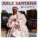 Juelz Santana From Me To U (Parental Advisoy)