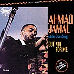 Ahmad Jamal At The Pershing/But Not For Me