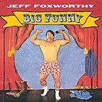Jeff Foxworthy Big Funny