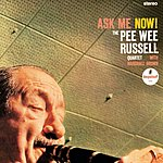 Pee Wee Russell Ask Me Now!