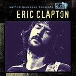 Eric Clapton Martin Scorsese Presents The Blues: Eric Clapton