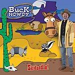 Buck Howdy Skidaddle!