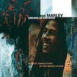 Bob Marley Dreams Of Freedom: Ambient Translations Of Bob Marley In Dub