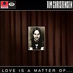 Tim Christensen Love Is A Matter Of...
