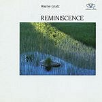 Wayne Gratz Reminiscence