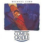 Michael Card Come To The Cradle