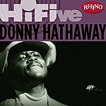 Donny Hathaway Rhino Hi-Five: Donny Hathaway