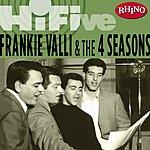 Frankie Valli & The Four Seasons Rhino Hi-Five: Frankie Valli & The Four Seasons