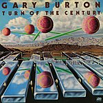 Gary Burton Turn Of The Century