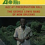 George Lewis Jazz At Preservation Hall: The George Lewis Band Of New Orleans