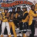 Grandmaster Flash The Adventures Of Grandmaster Flash, Melle Mel & The Furious Five: More Of The Best