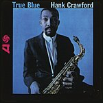 Hank Crawford True Blue