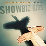 Steely Dan Showbiz Kids: The Steely Dan Story 1972-1980
