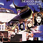 The Moody Blues Caught Live + 5