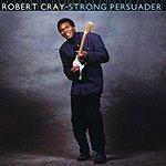 The Robert Cray Band Strong Persuader