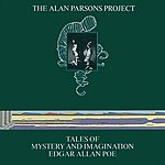 The Alan Parsons Project Tales Of Mystery And Imagination: Edgar Allan Poe (1987 Remix)