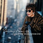 Shirley Horn May The Music Never End