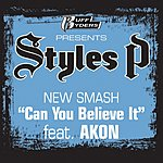 Styles P Can You Believe It