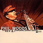 Phil Woods The Rev. And I