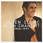 Julien Clerc Si On Chantait