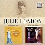 Julie London Sophisticated Lady/For The Night People