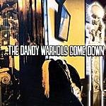 The Dandy Warhols The Dandy Warhols Come Down