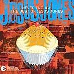 Jesus Jones Never Enough - The Best Of Jesus Jones