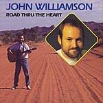John Williamson Road Thru The Heart