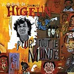 Jacques Higelin Higelin Pour Tout Le Monde