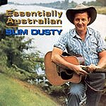 Slim Dusty Essentially Australian