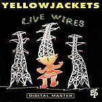 The Yellowjackets Live Wires
