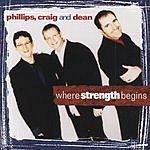 Craig & Dean Phillips Where Strength Begins