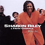 Sharon Riley Life Is