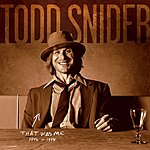Todd Snider That Was Me: The Best Of Todd Snider 1994-1998