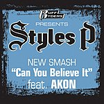 Styles P Can You Believe It (Parental Advisory)