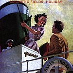The Magnetic Fields Holyday