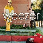 Weezer We Are All On Drugs