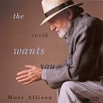 Mose Allison The Earth Wants You