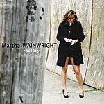 Martha Wainwright Factory