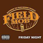 Field Mob Friday Night (Parental Advisory)