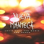 Nueva Manteca Let's Face The Music And Dance