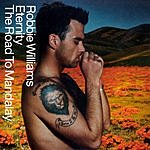 Robbie Williams Eternity/The Road To Mandalay