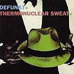 Defunkt Defunkt+Thermonuclear Sweat