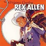 Rex Allen, Sr. The Arizona Cowboy