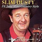 Slim Dusty I'll Take Mine Country Style