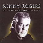 Kenny Rogers All The Hits And All New Love Songs