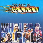 Terrorvision Whales & Dolphins: The Best Of