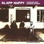 Slapp Happy Casablanca Moon