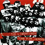 The Libertines Time For Heroes